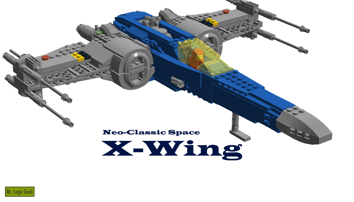 LEGO IDEAS - Product Ideas - NCS X-Wing